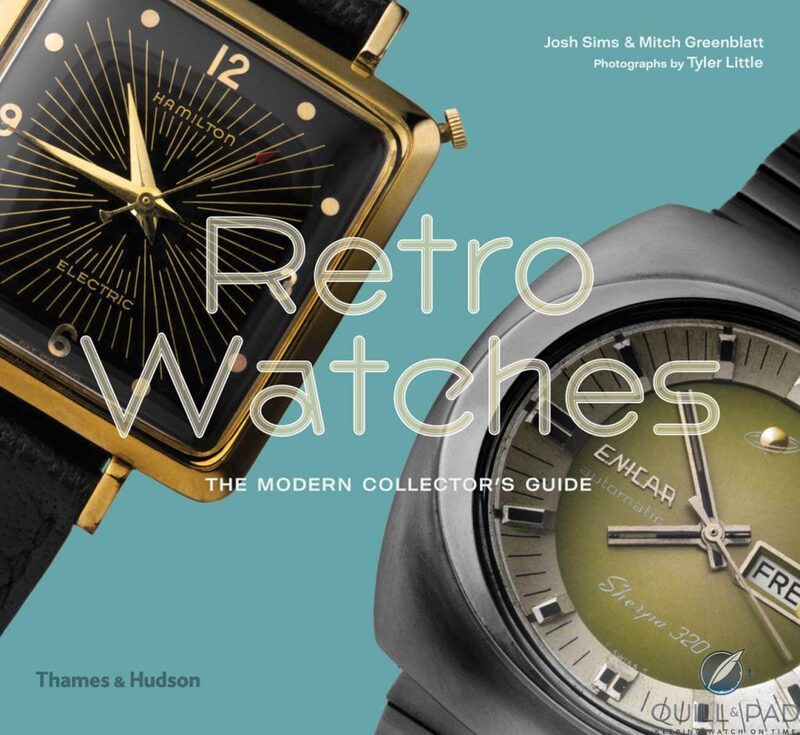 Book Review: 'Retro Watches' By Josh Sims And Mitch Greenblatt | Quill & Pad