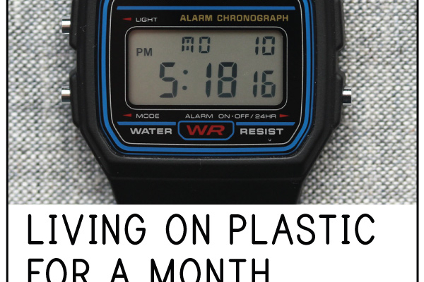 Living on Plastic – for a Month: Episode 2, the Arrival