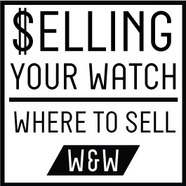 Selling Your Watch Part IV: Where the Buyers Are